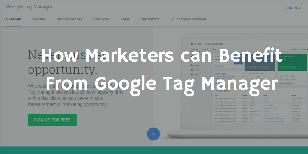 How Marketers can Benefit From Google Tag Manager