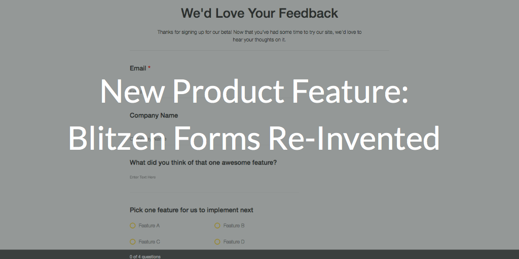 New Product Feature: Blitzen Forms Re-invented!